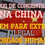 Extração Forçáda de Orgãos Humanos na China