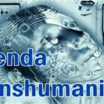 Uma Vista de Olhos na Agenda Transhumanista